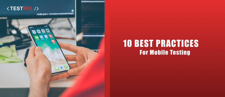 mobile application testing company, best practices for mobile app testing, mobile app testing services