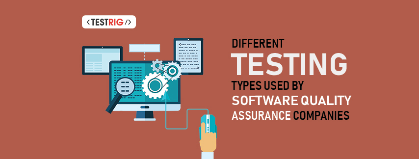 different types of software testing,software quality assurance companies, QA Companies