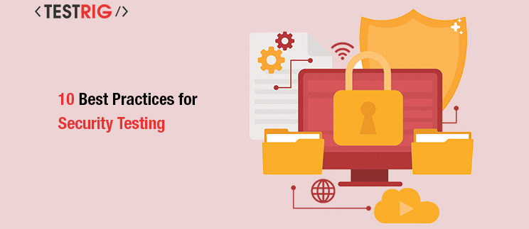 Best Practices for Security Testing,Security Testing company