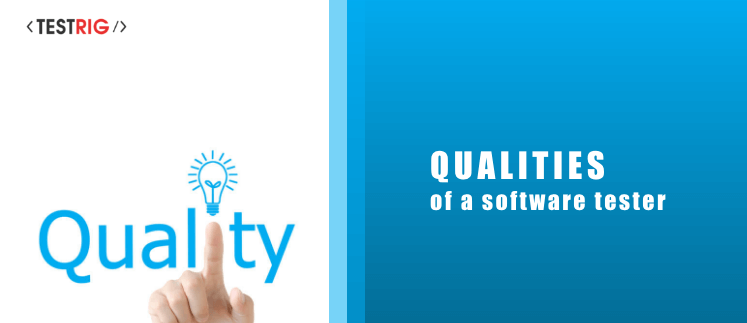 software tester,software tester qualities,good software tester,software tester skills