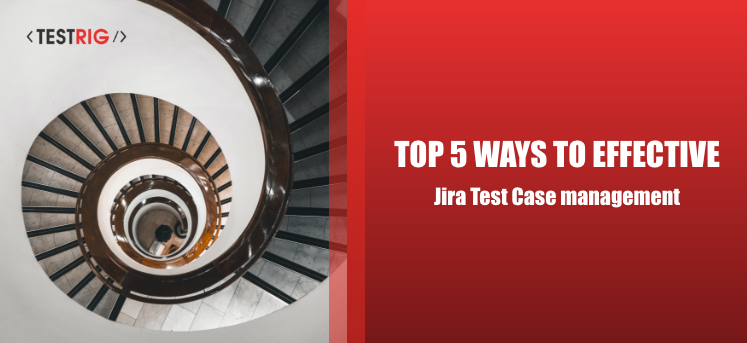 Jira Test Case Management ,qa testing services