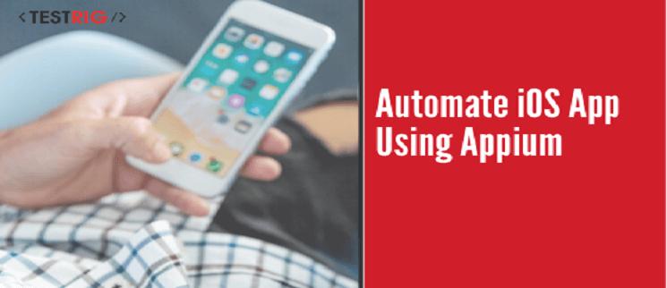 ios app mobile testing, ios app automation testing,ios app automation testing using appium