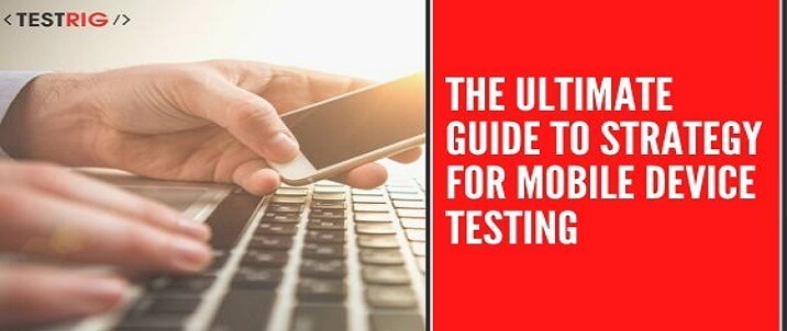 mobile testing strategy,mobile application testing strategy