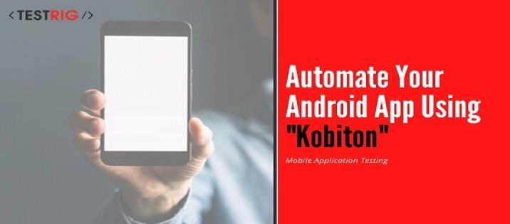 Android Mobile App Testing Using Kobiton